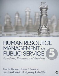 HumanResourceManagementinPublicService:Paradoxes,Processes,andProblems[EvanM.Berman]