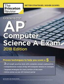 Cracking the AP Computer Science a Exam, 2018 Edition: Proven Techniques to Help You Score a 5