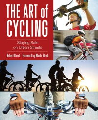 TheArtofCycling,2nd:StayingSafeonUrbanStreets[RobertHurst]