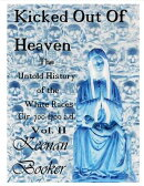 Kicked Out of Heaven Vol. II: The Untold History of the White Races Cir 700-1700 A.D.
