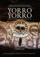 Yorro Yorro: Original Creation and the Renewal of Nature: Rock Art and Stories from the Australian K