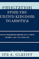 Emigration from the United Kingdom to America: Lists of Passengers Arriving at U.S. Ports: July 1871