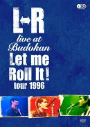 "L⇔R live at Budokan ""Let Me Roll It! tour 1996"""
