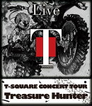 T-SQUARE CONCERT TOUR Treasure Hunter【Blu-ray】