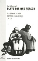 Plays for One Person: Rousseau's Tale/Crates on Barrels/Later