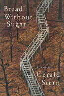 Bread Without Sugar: Poems (Revised)