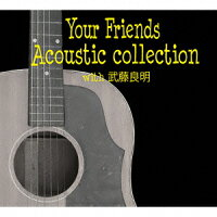 YourFriendsAcousticcollectionwith武藤良明[YourFriends]