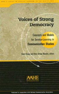 VoicesofStrongDemocracy:ConceptsandModelsforService-LearninginCommunicationStudies[DavidDroge]