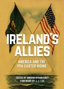 Ireland's Allies: America and the 1916 Easter Rising