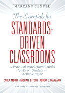 The Essentials for Standards-Driven Classrooms: A Practical Instructional Model for Every Student to