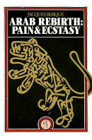 Arab Rebirth: Pain and Ecstasy