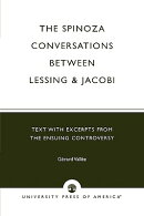 The Spinoza Conversations Between Lessing and Jacobi: Text with Excerpts from the Ensuing Controvers