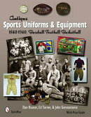 Antique Sports Uniforms & Equipment: Baseball, Football, Basketball 1840-1940