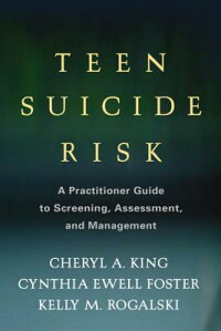 TeenSuicideRisk:APractitionerGuidetoScreening,Assessment,andManagement[CherylA.King]