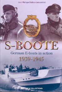 S-Boote:GermanEBoatsinAction,1939-1945[JeanDallies-Labourdette]