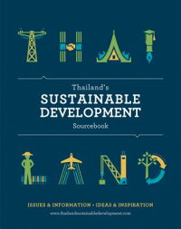Thailand'sSustainableDevelopmentSourcebook:Issues&Information,Ideas&Inspiration[NicholasGrossman]