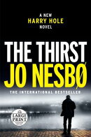 The Thirst - Large Print: A Harry Hole Novel