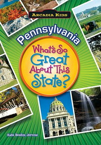 Pennsylvania:What'sSoGreataboutThisState?