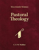 Walther's Works: Pastoral Theology