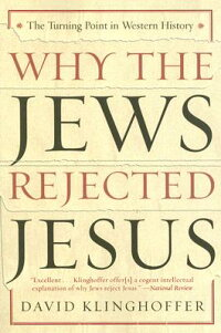 Why_the_Jews_Rejected_Jesus:_T