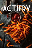 The Actifry Cookbook