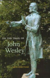 On_the_Trail_of_John_Wesley