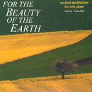 For the Beauty of the Earth: Musical Meditations for Solo Piano