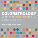 COLORSTROLOGY:WHAT YOUR BIRTHDAY COLOR