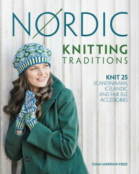NordicKnittingTraditions:Knit25Scandinavian,IcelandicandFairIsleAccessories[SusanAnderson-Freed]