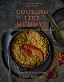 Cooking Like Mummyji: Real British Food from the Family Home