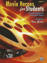 MovieHeroesforStudents,Bk3:10GradedSelectionsforIntermediatePianists