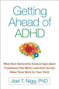 GettingAheadofADHD:WhatNext-GenerationScienceSaysaboutTreatmentsThatWork--AndHowYouCanGETTINGAHEADOFADHD[JoelT.Nigg]
