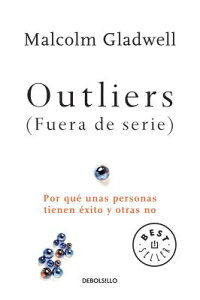 Outliers(FuerasdeSerie)/Outliers:TheStoryofSuccess:PorQuaUnasPersonasTienenAxitoyOtra[Gladwell]