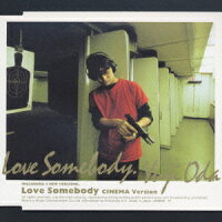 Love_Somebody(CINEMA_Version)