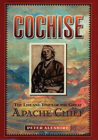 Cochise:_The_Life_and_Times_of