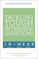 Tackling Tough Interview Questions in a Week: Job Interview Questions Made Easy in Seven Simple Step