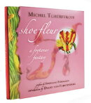 Shoe Fleur: A Footwear Fantasy [With 8 Printed Vellum Pages]