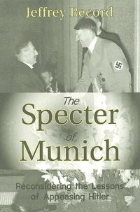 The_Specter_of_Munich:_Reconsi