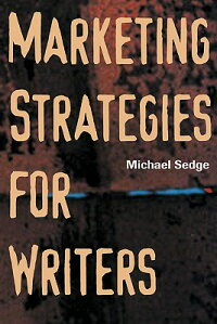 MarketingStrategiesforWriters[MichaelH.Sedge]