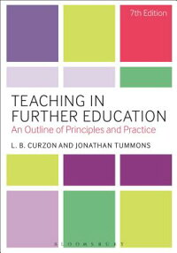 TeachinginFurtherEducation:AnOutlineofPrinciplesandPractice[L.B.Curzon]