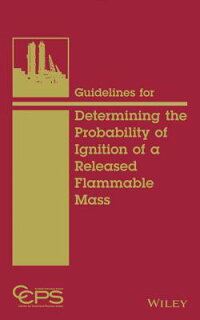 GuidelinesforDeterminingtheProbabilityofIgnitionofaReleasedFlammableMass[CCPS(CenterforChemicalProcessSafety]