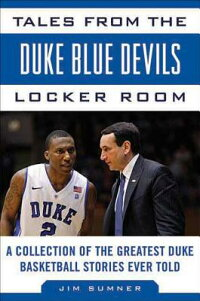 TalesfromtheDukeBlueDevilsLockerRoom:ACollectionoftheGreatestDukeBasketballStoriesEv