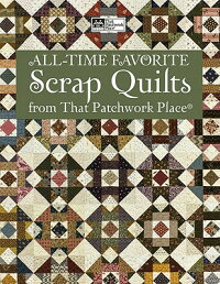 All-TimeFavoriteScrapQuiltsfromThatPatchworkPlace