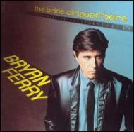 【輸入盤】BrideStrippedBare-Remastered[BryanFerry]