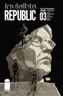 Invisible Republic, Volume 3