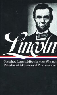 Lincoln:_Speeches_and_Writings