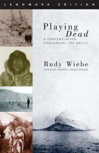 PlayingDead:AContemplationConcerningtheArctic[RudyWeibe]