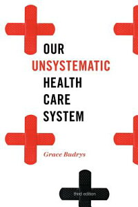 OurUnsystematicHealthCareSystem