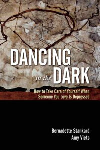 DancingintheDark:HowtoTakeCareofYourselfWhenSomeoneYouLoveIsDepressed