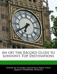 AnOfftheRecordGuidetoLondon'sTopDestinations